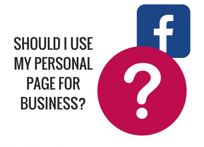 Should I use my personal Facebook page for business