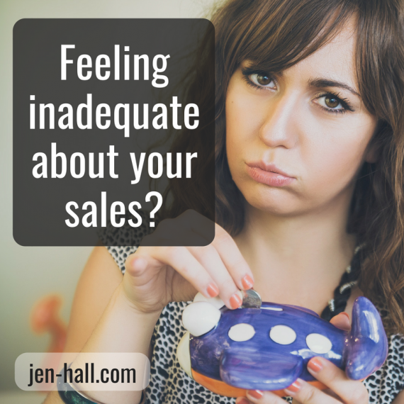 feeling inadequate about your sales