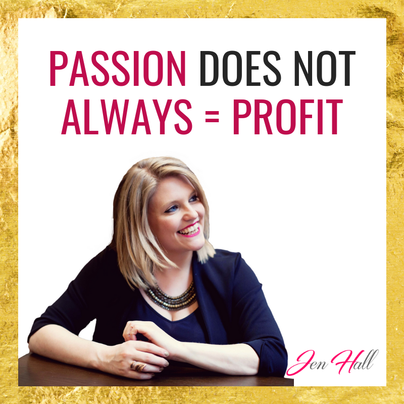 Passion does not always equal profit